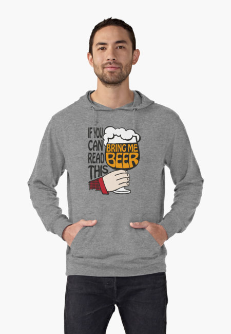 If You Can Read This Bring Me Beer Hoodie by Eclectic at HeART